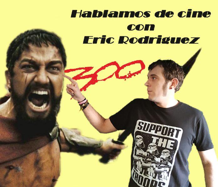 Opinión de la pelicula 300 por Eric Rodriguez